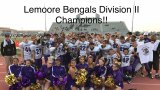 The Lemoore Bengals, Division II Valley Champions